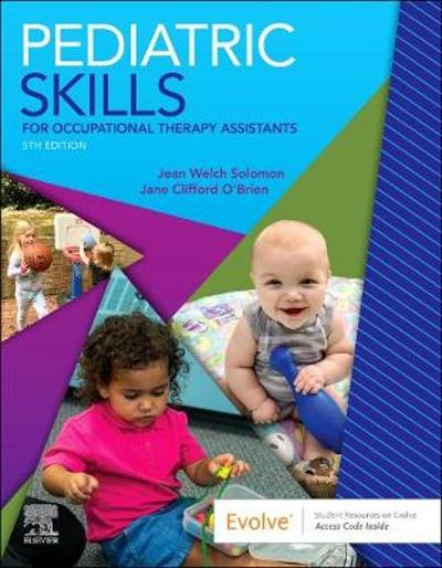 Pediatric Skills for Occupational Therapy Assistants - Jean W. Solomon
