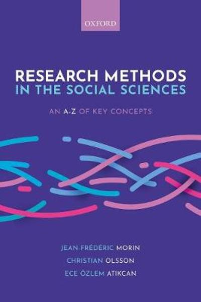 Research Methods in the Social Sciences: An A-Z of key concepts - Jean-Frederic Morin
