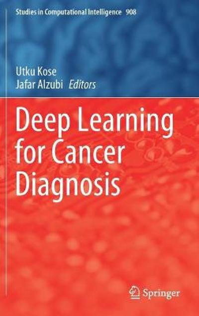 Deep Learning for Cancer Diagnosis - Utku Kose