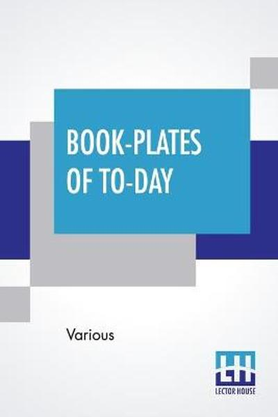 Book-Plates Of To-Day - Various