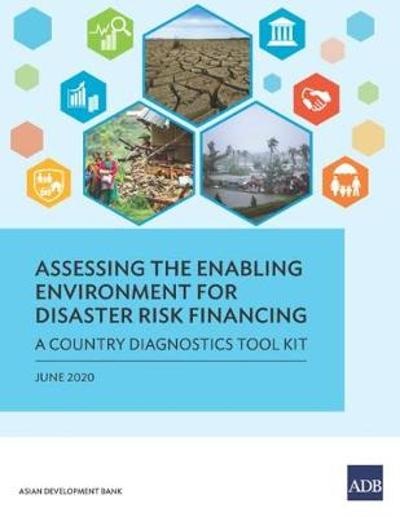 Assessing the Enabling Environment for Disaster Risk Financing - Asian Development Bank