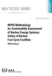 INPRO Methodology for Sustainability Assessment of Nuclear Energy Systems: Safety of Nuclear Fuel Cycle Facilities - IAEA