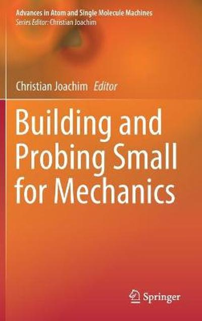 Building and Probing Small for Mechanics - Christian Joachim