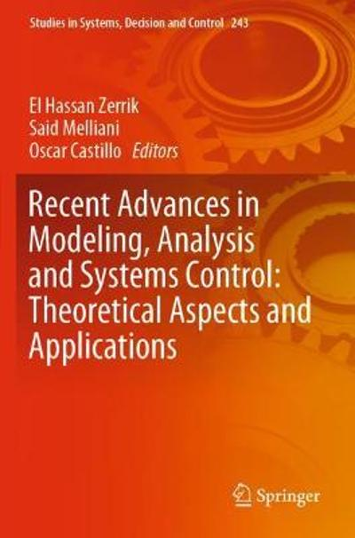 Recent Advances in Modeling, Analysis and Systems Control: Theoretical Aspects and Applications - El Hassan Zerrik