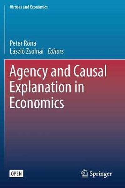 Agency and Causal Explanation in Economics - Peter Rona