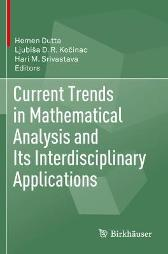 Current Trends in Mathematical Analysis and Its Interdisciplinary Applications - Hemen Dutta Ljubisa D. R. Kocinac Hari M. Srivastava