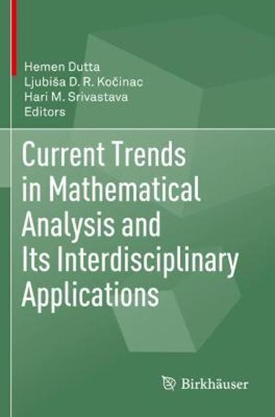 Current Trends in Mathematical Analysis and Its Interdisciplinary Applications - Hemen Dutta