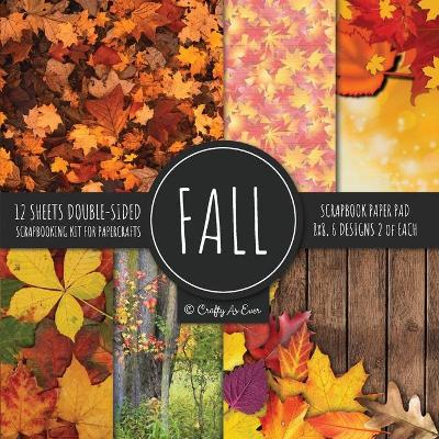 Fall Scrapbook Paper Pad 8x8 Scrapbooking Kit for Papercrafts, Cardmaking, Printmaking, DIY Crafts, Nature Themed, Designs, Borders, Backgrounds, Patterns - Crafty as Ever