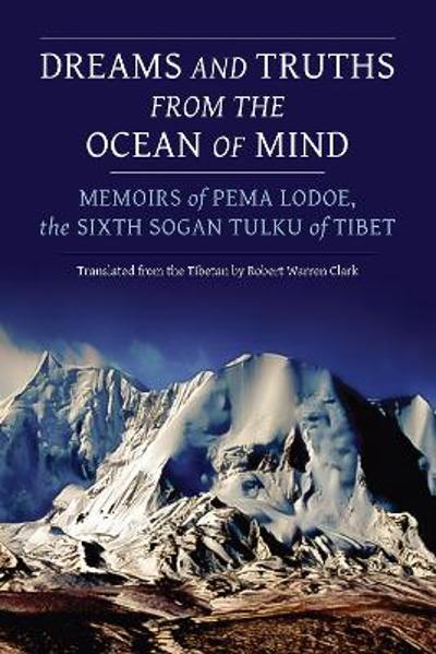 Dreams and Truths from the Ocean of Mind - Pema Lodoe