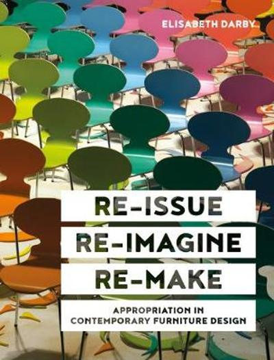 Re-issue, Re-imagine, Re-make - Elisabeth Darby