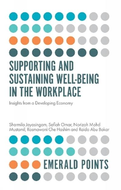 Supporting and Sustaining Well-Being in the Workplace - Sharmila Jayasingam