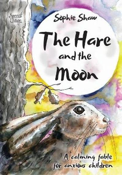 The Hare and the Moon - Special Edition - Sophie Shaw