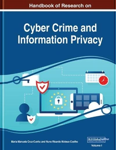 Handbook of Research on Cyber Crime and Information Privacy - Maria Manuela Cruz-Cunha
