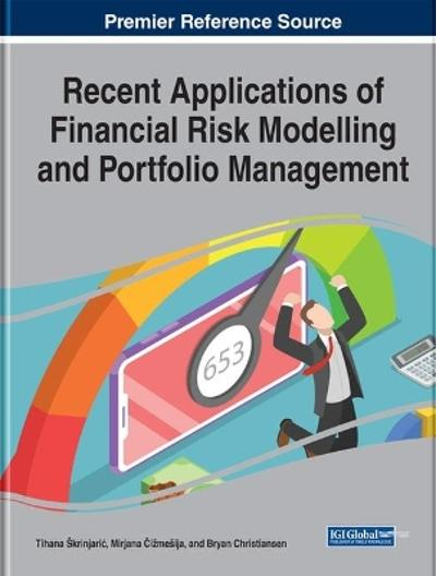 Recent Applications of Financial Risk Modelling and Portfolio Management - Tihana i?1/2krinjari?