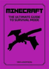 Minecraft: The Ultimate Guide to Survival Mode - Daniel Lipscombe
