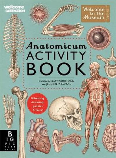 Anatomicum Activity Book - Jennifer Z Paxton