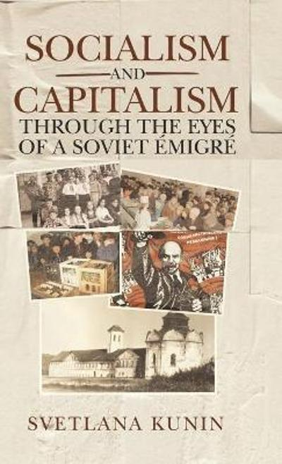 Socialism and Capitalism Through the Eyes of a Soviet Emigre - Svetlana Kunin