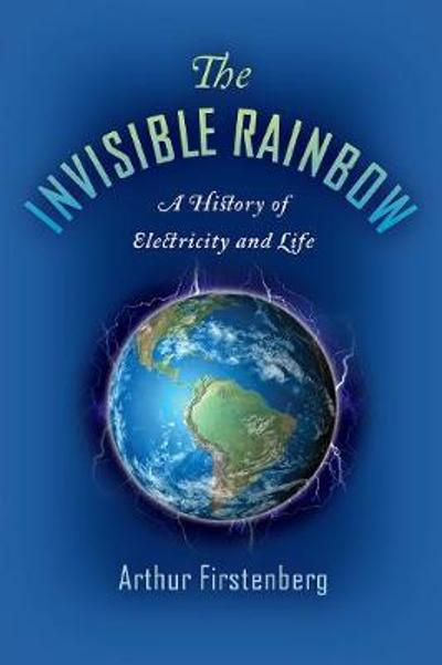 The Invisible Rainbow - Arthur Firstenberg