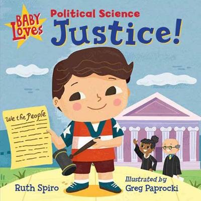 Baby Loves Political Science: Justice! - Ruth Spiro