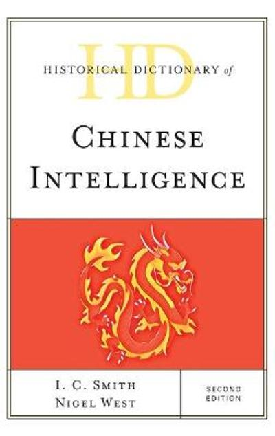 Historical Dictionary of Chinese Intelligence - I. C. Smith