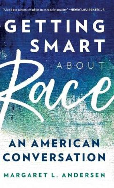 Getting Smart about Race - Margaret L. Andersen