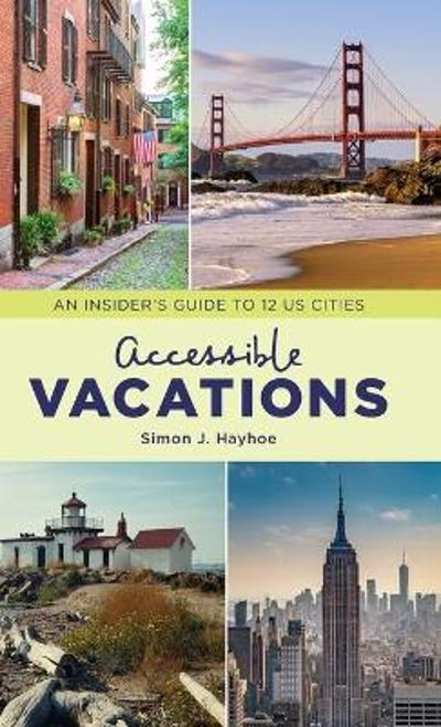Accessible Vacations - Simon J. Hayhoe