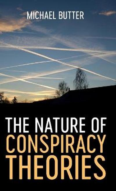 The Nature of Conspiracy Theories - Michael Butter