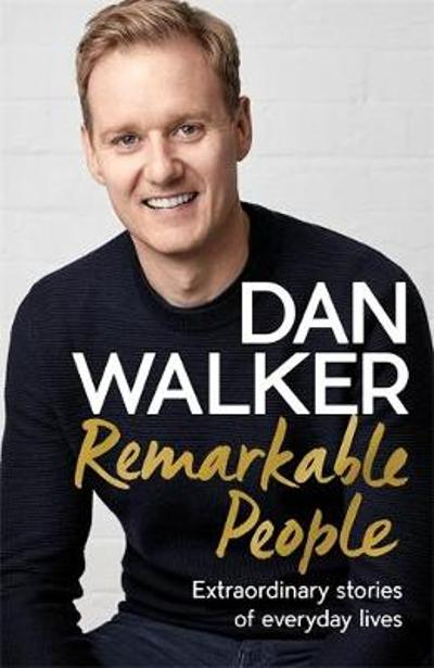Remarkable People - Dan Walker, Jr.