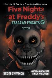 Fazbear Frights #2: Fetch - Scott Cawthon Andrea Waggener Carly Anne West