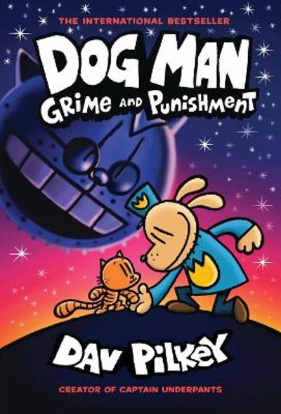Dog Man 9: Grime and Punishment - Dav Pilkey