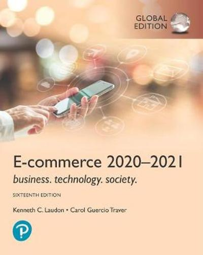 E-Commerce 2020-2021: Business, Technology and Society, Global Edition - Kenneth Laudon
