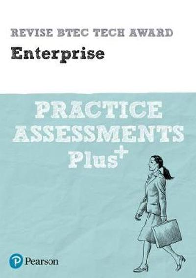 Revise BTEC Tech Award Enterprise Practice Assessments Plus - Steve Jakubowski