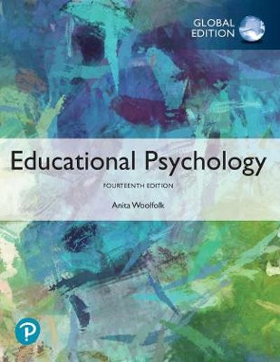 Educational Psychology, Global Edition - Anita Woolfolk
