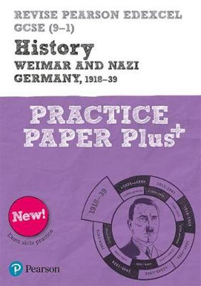 Revise Pearson Edexcel GCSE (9-1) History Weimar and Nazi Germany, 1918-1939 Practice Paper Plus - Sally Clifford