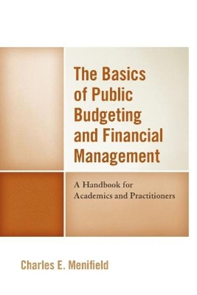 The Basics of Public Budgeting and Financial Management - Charles E. Menifield