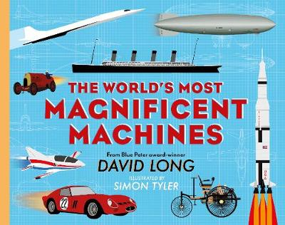 The World's Most Magnificent Machines - David Long
