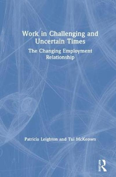 Work in Challenging and Uncertain Times - Patricia Leighton