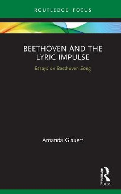 Beethoven and the Lyric Impulse - Amanda Glauert