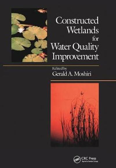 Constructed Wetlands for Water Quality Improvement - Gerald A. Moshiri