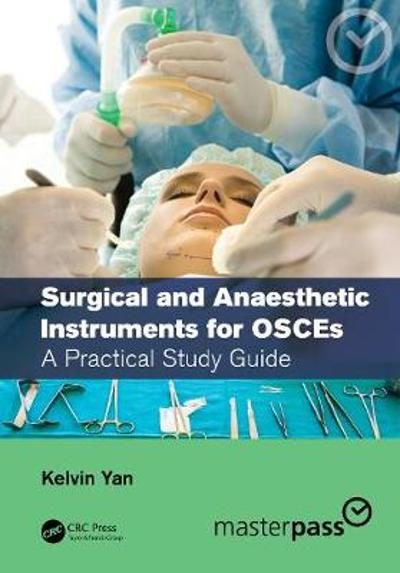 Surgical and Anaesthetic Instruments for OSCEs - Kelvin Yan