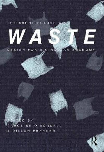 The Architecture of Waste - Caroline O'Donnell