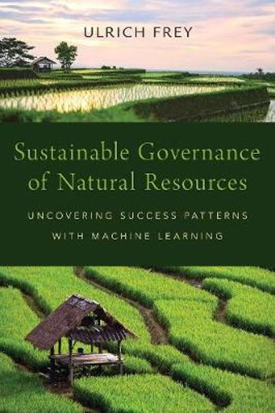 Sustainable Governance of Natural Resources - Ulrich Frey