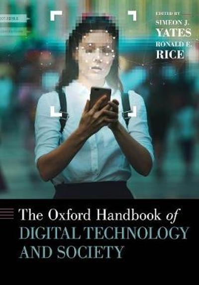The Oxford Handbook of Digital Technology and Society - Simeon Yates