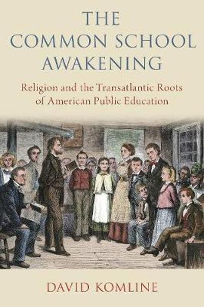 The Common School Awakening - David Komline