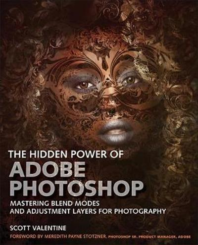 The Hidden Power of Adobe Photoshop - Scott Valentine