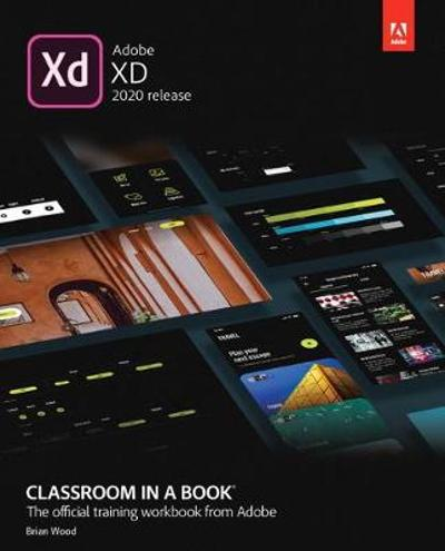 Adobe XD Classroom in a Book (2020 release) - Brian Wood