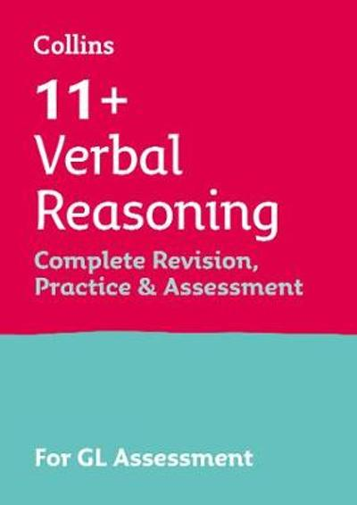 11+ Verbal Reasoning Complete Revision, Practice & Assessment for GL - Collins 11+