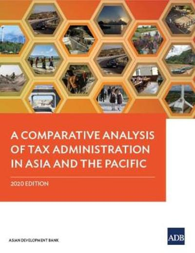 A Comparative Analysis of Tax Administration in Asia and the Pacific - Asian Development Bank