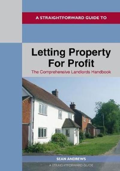 A Straightforward Guide To Letting Property For Profit - Sean Andrews