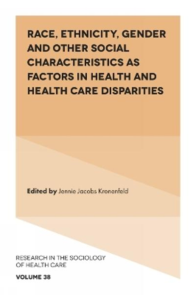 Race, Ethnicity, Gender and Other Social Characteristics as Factors in Health and Health Care Disparities - Professor Jennie Jacobs Kronenfeld